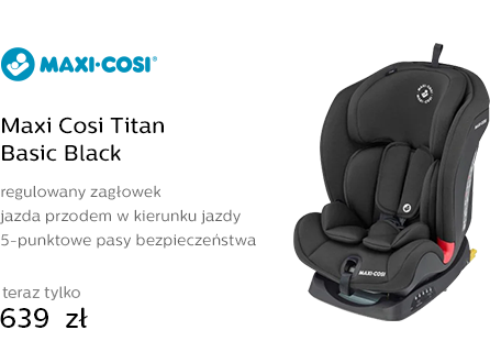 Maxi Cosi Titan Basic Black